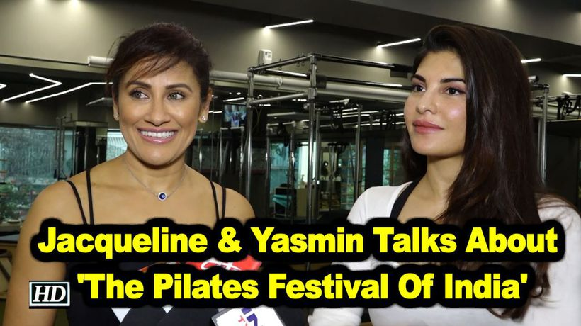 Jacqueline fernande s yasmin karachiwala talks about the pilates festival of india