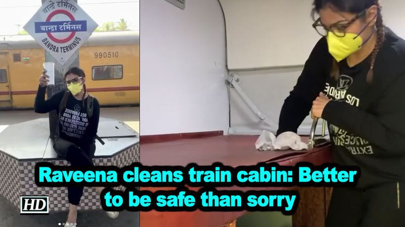 Raveena cleans train cabin Better to be safe than sorry