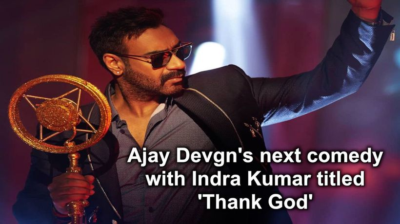Ajay Devgn next comedy with Indra Kumar titled Thank God