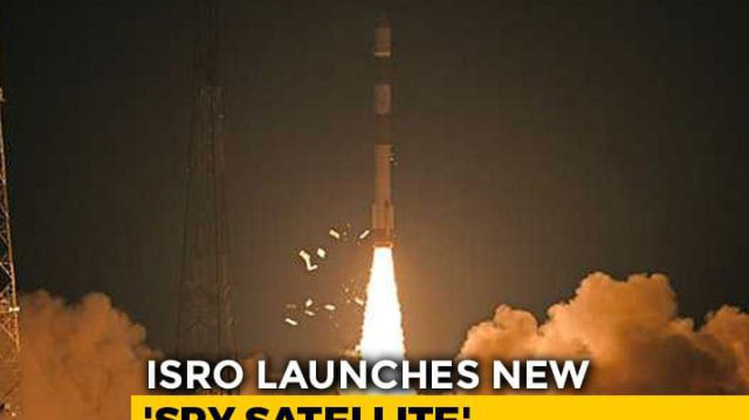 "Months After Balakot Strike, India Launches ""Cloud-Proof"" Spy Satellite"