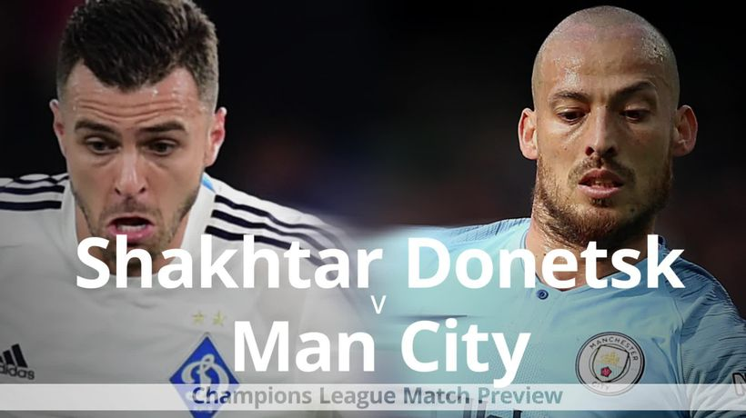 Shakhtar Donetsk v Man City: Champions League match preview