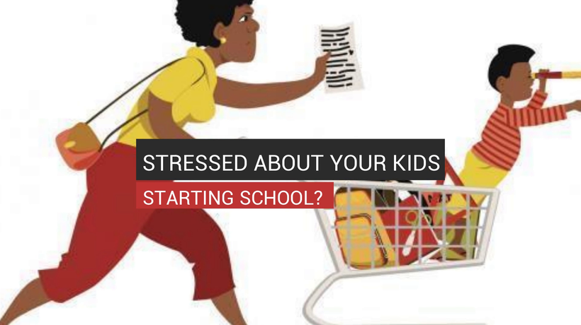 Stressed About Your Kids Starting School?