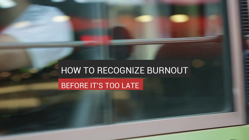 How To Recognize Burnout Before It's Too Late