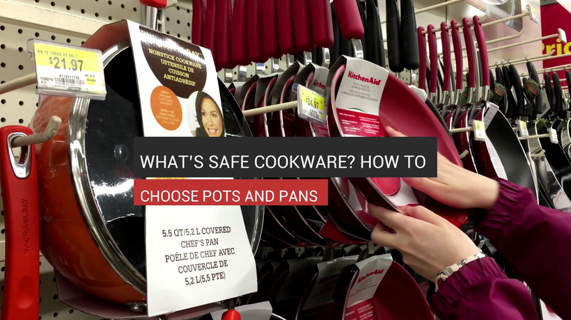 What's Safe Cookware? How To Choose Pots And Pans