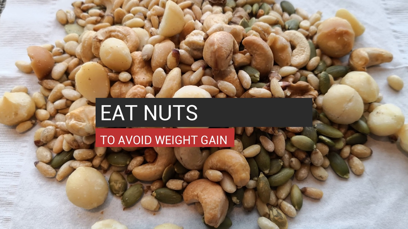 Eat Nuts To Avoid Weight Gain