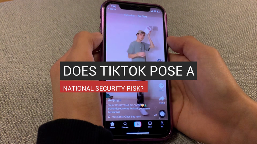 Does TikTok Pose A National Security Risk?
