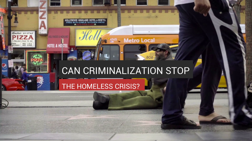 Can Criminalization Stop The Homeless Crisis?