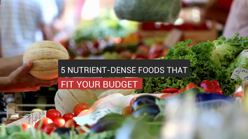 5 Nutrient-Dense Foods That Fit Your Budget