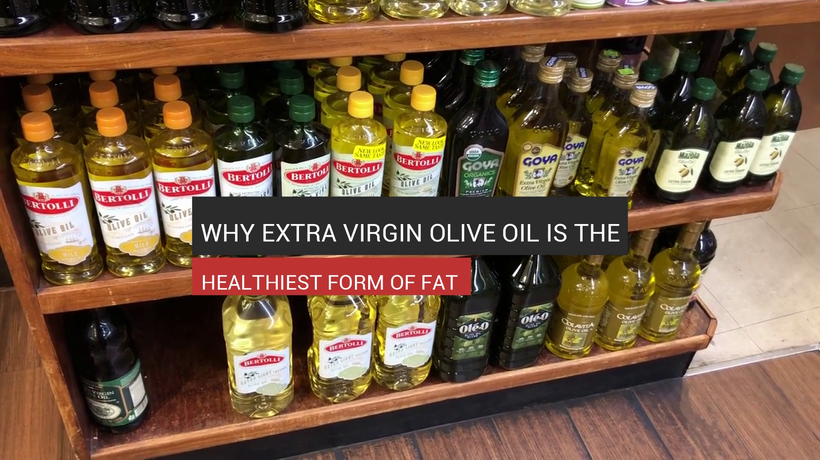 Why Extra Virgin Olive Oil Is the Healthiest Fat