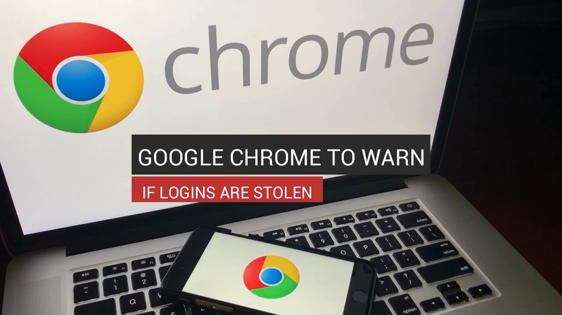 Google Chrome To Warn If Logins Are Stolen