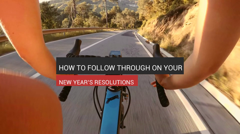 How To Follow Through On Your Resolutions