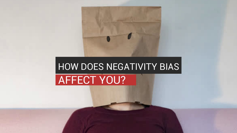 How Does Negativity Bias Affect You?