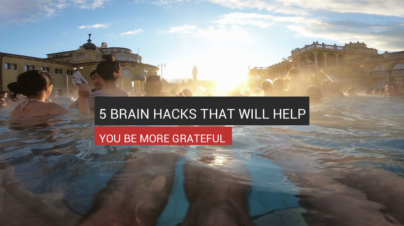 5 Hacks That Will Make You More Grateful