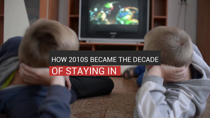 How 2010s Became The Decade Of Staying In