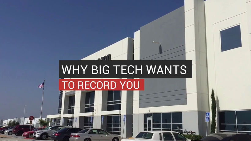 Why Big Tech Wants To Record You
