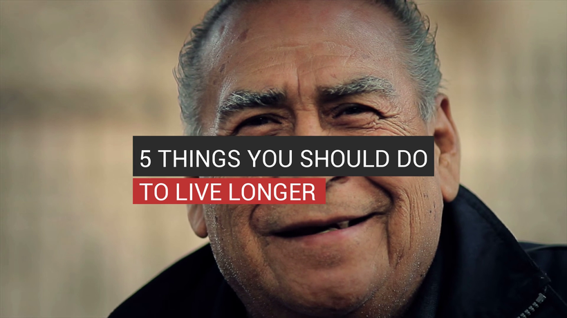 5 Things You Should Do To Live Longer