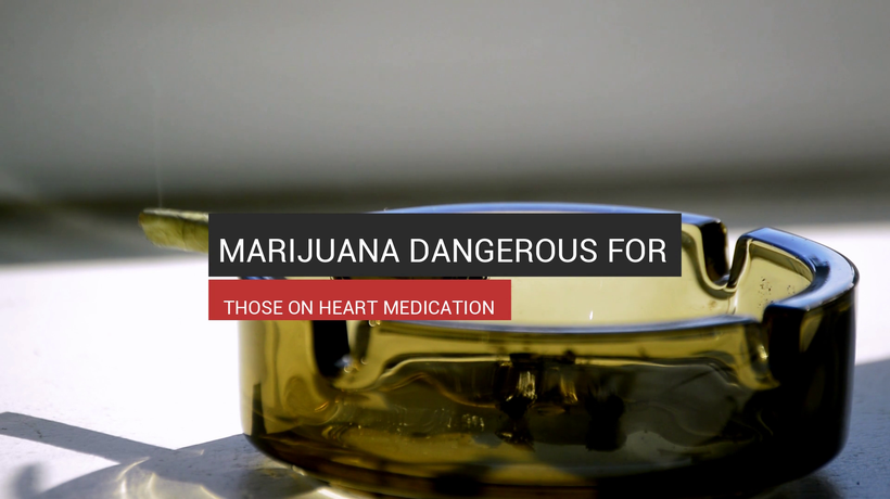 Marijuana Dangerous For Those On Heart Medication