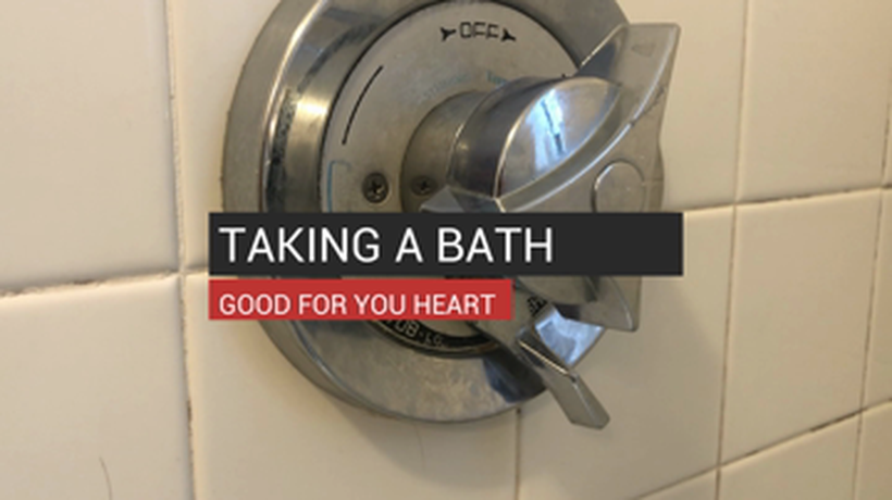 Taking a Bath Good for Your Heart