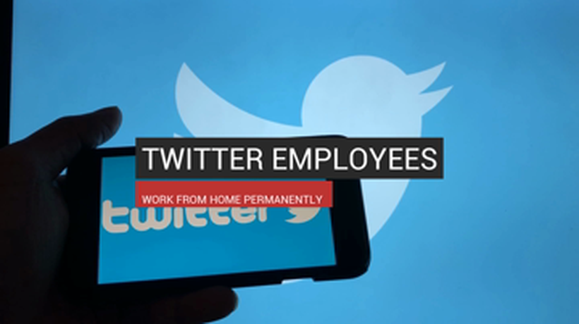 Twitter to work from home permanently