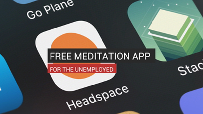 Free Meditation App For the Unemployed