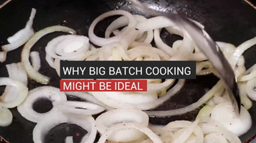 Why Big Batch Cooking Might Be Ideal