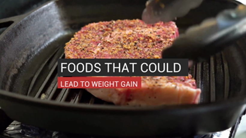 Foods That Could Lead to Weight Gain