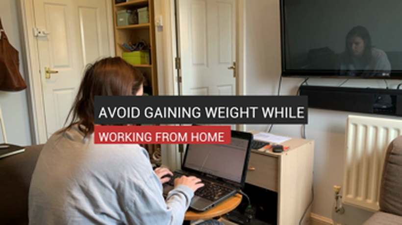 Avoid Gaining Weight While Working From Home