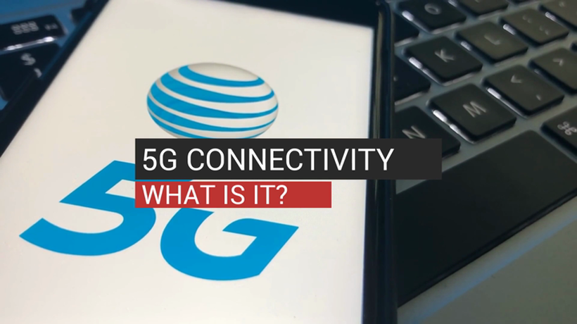5G Connectivity, What is It?