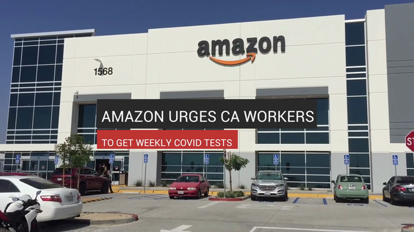 Amazon Urges CA Workers To Get Weekly Covid Tests