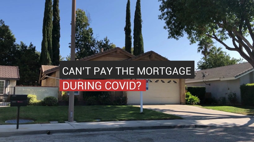 Can't Pay The Mortgage During COVID?
