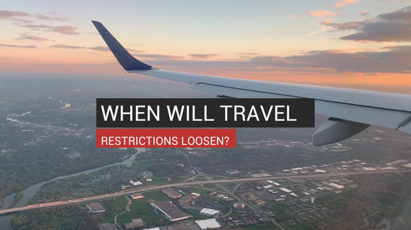 When Will Travel Restrictions Loosen?
