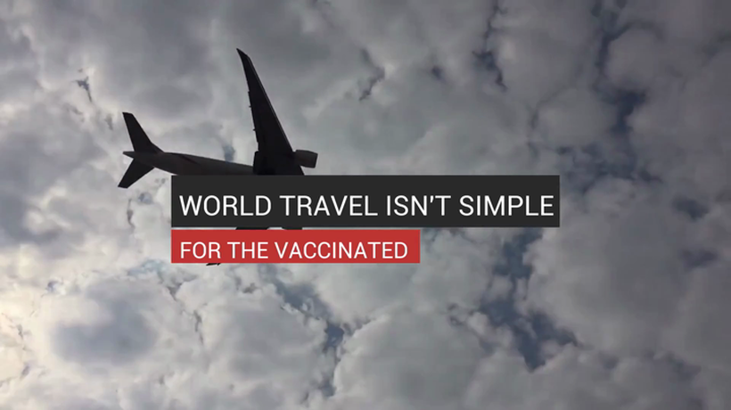 World Travel Isn't Simple For The Vaccinated