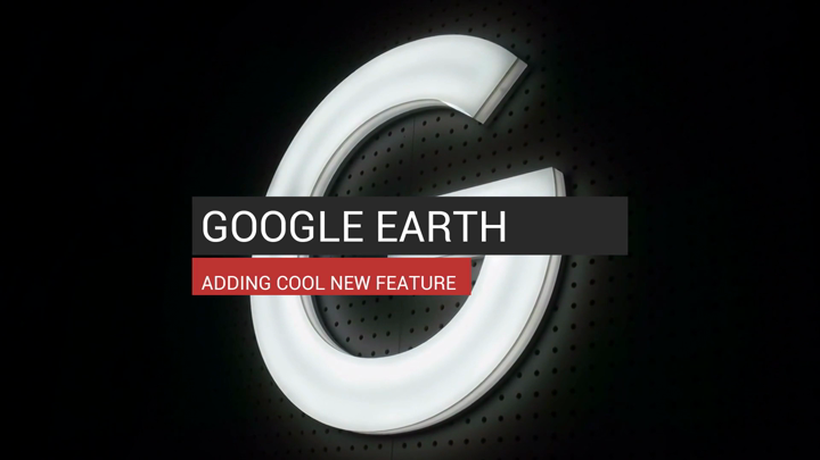 Google Earth Adding Cool New Feature