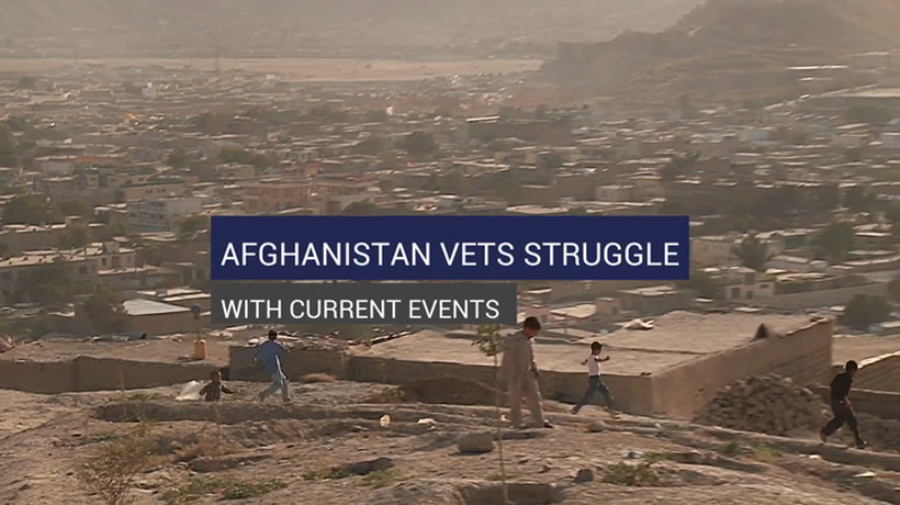 Afghanistan Vets Struggle With Current Events
