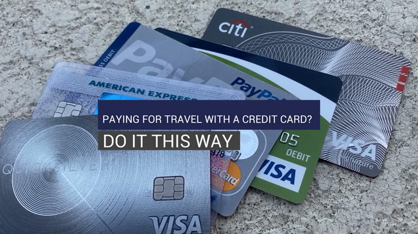 Paying For Travel With A Credit Card? Do It This Way