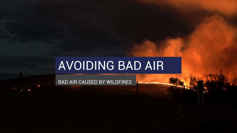 Avoiding Bad Air Caused By Wildfires