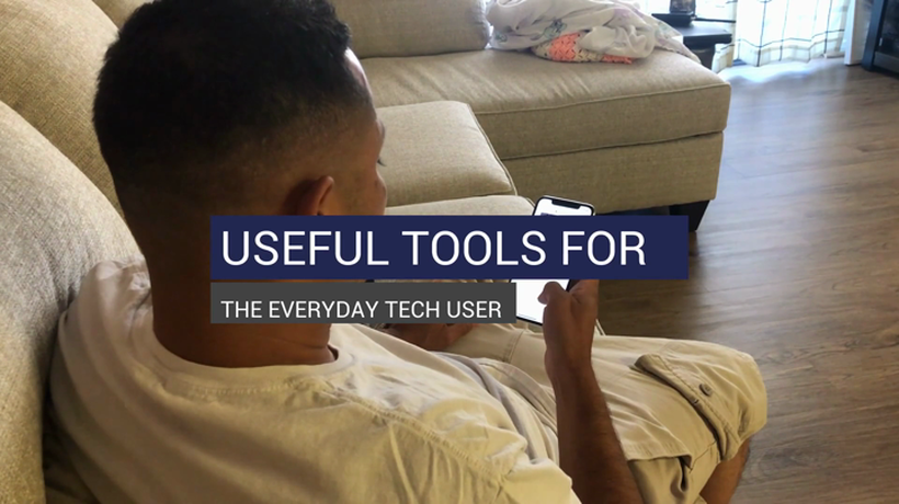 Useful Tools For The Everyday Tech User
