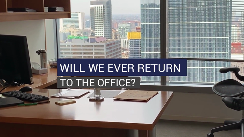 Will we ever return to the office?