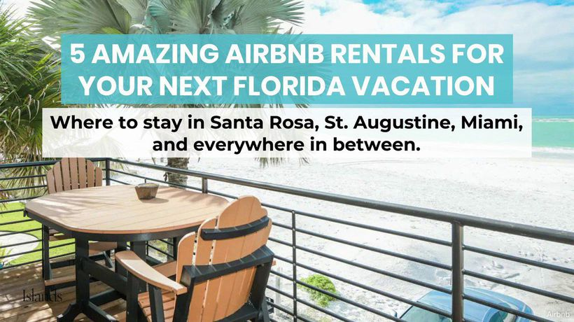 5 Amazing Airbnb Rentals for Your Next Florida Vacation