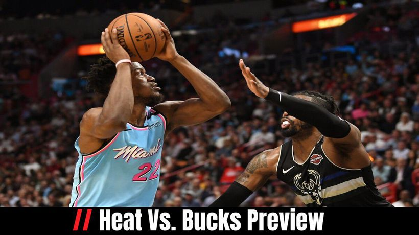 Heat Vs. Bucks Preview