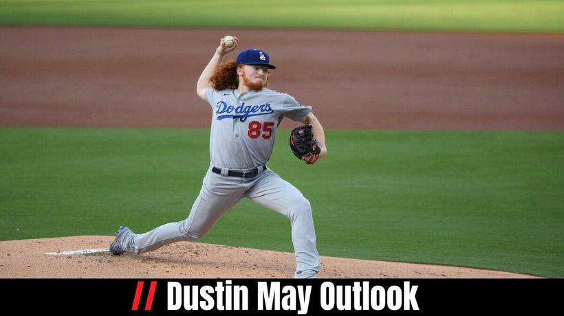 Dustin May Outlook