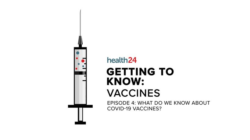 WATCH | Getting to know: Vaccines - What do we know about Covid-19 jabs?