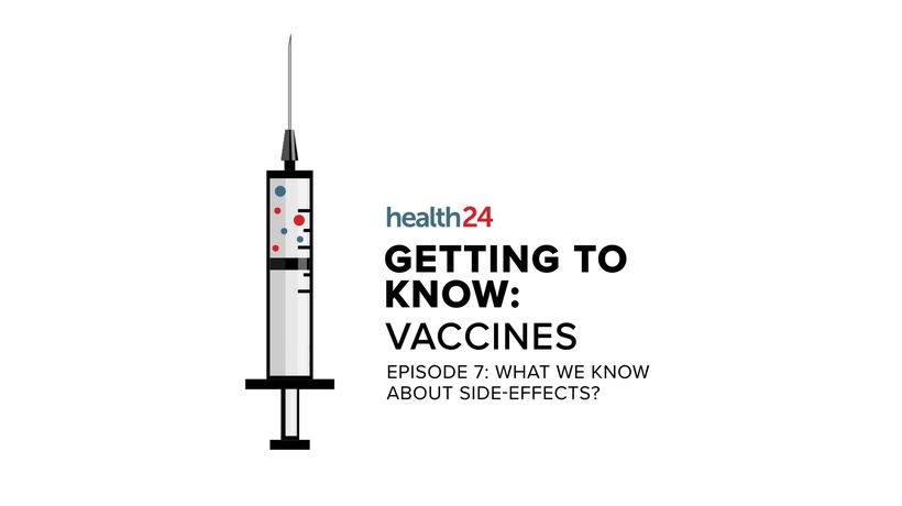 WATCH | Getting to know: Vaccines - Common side-effects