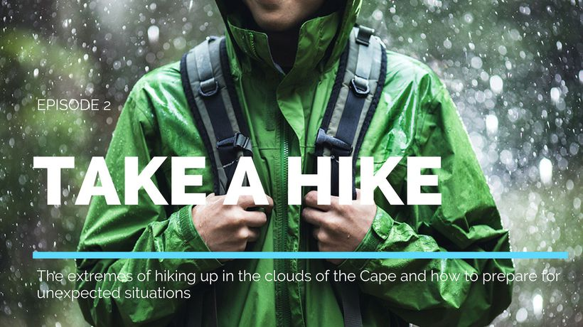 Take a Hike: The Extremes of hiking up in the clouds of the Cape (Episode: 2)