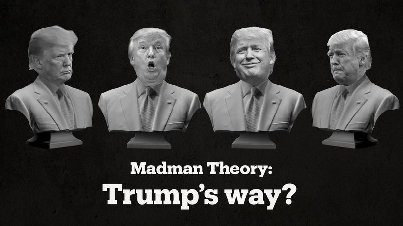 Donald Trump and the 'Madman Theory'