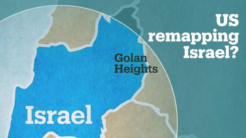 US to redraw maps to include Golan Heights as part of Israel