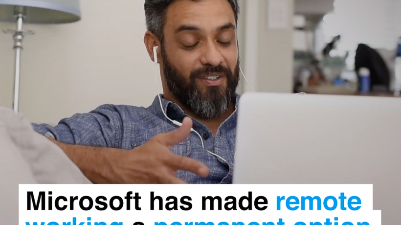Microsoft has made remote working a permanent option