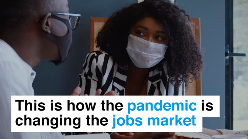 This is how the pandemic is changing the jobs market and how to survive it