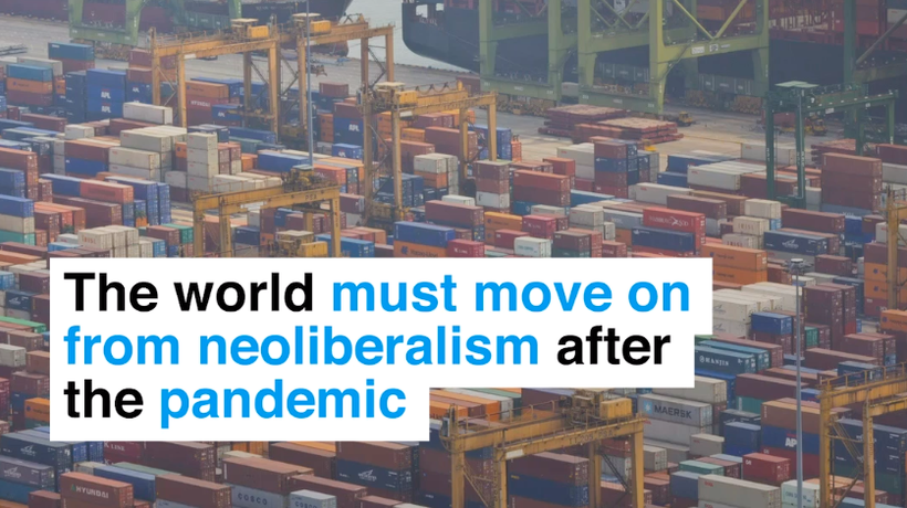 The world must move on from neoliberalism after the pandemic