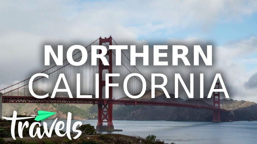 Top 10 Reasons to Visit Northern California in 2021